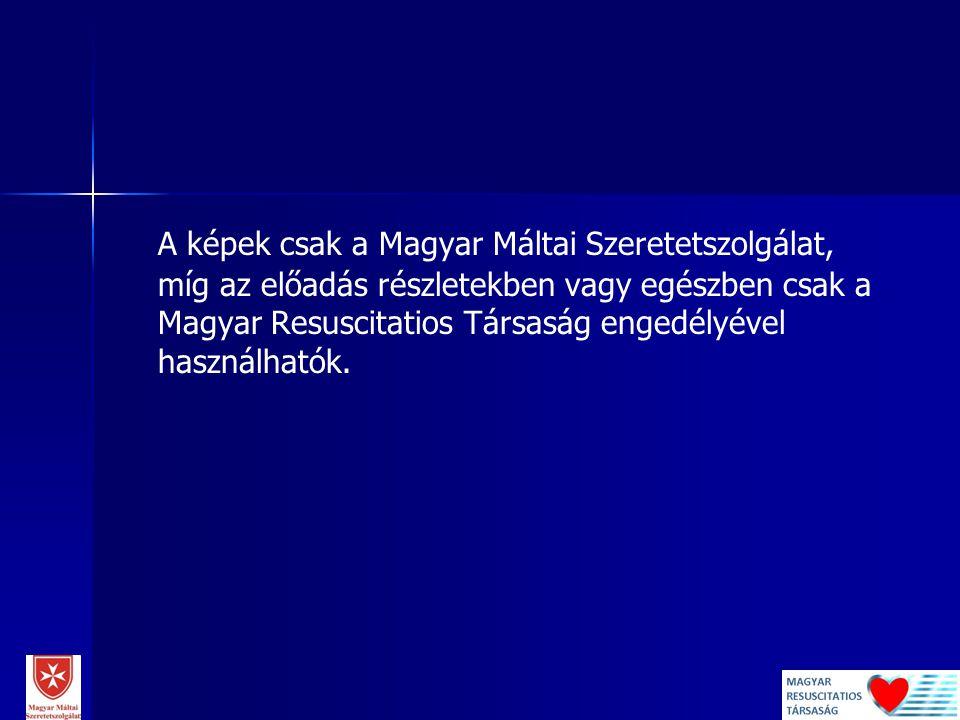 A képek csak a Magyar Máltai Szeretetszolgálat, míg az előadás részletekben vagy egészben csak a Magyar Resuscitatios Társaság engedélyével használhat