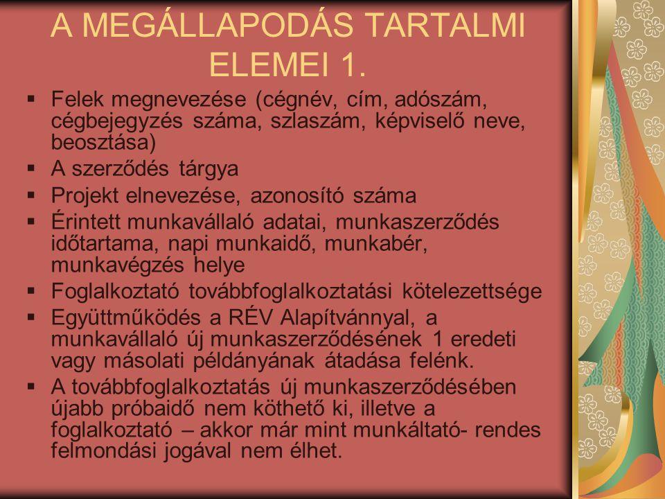 A MEGÁLLAPODÁS TARTALMI ELEMEI 1.