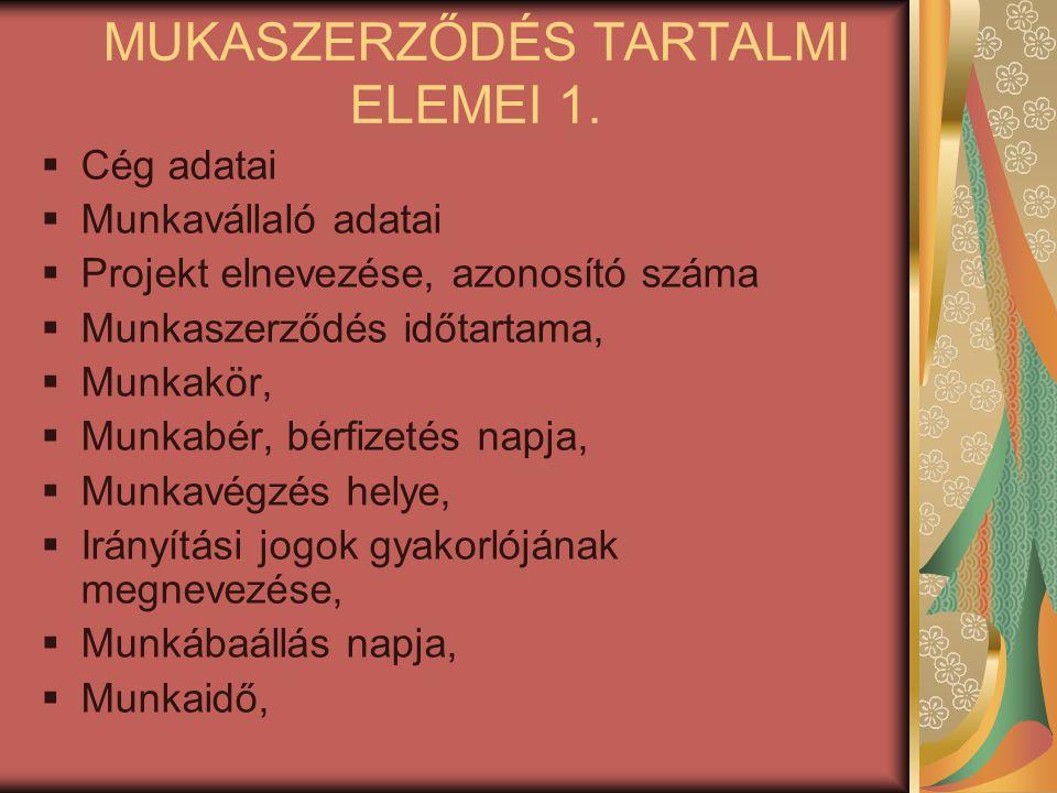 MUKASZERZŐDÉS TARTALMI ELEMEI 1.