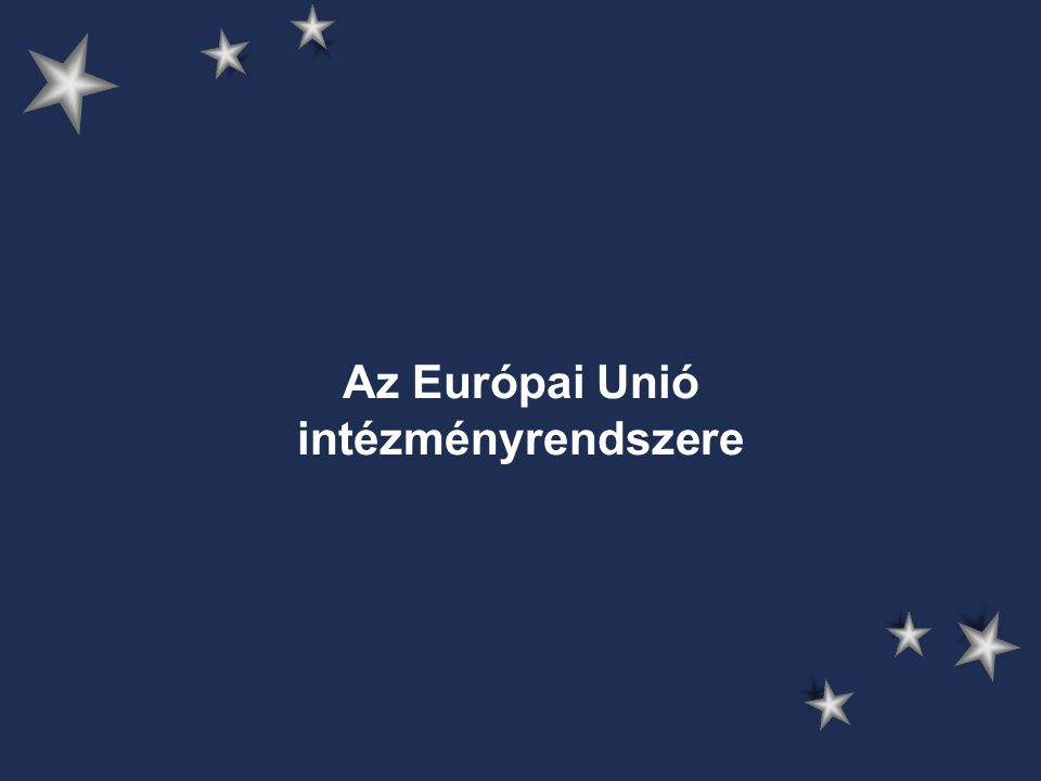 Az Európai Unió intézményrendszere