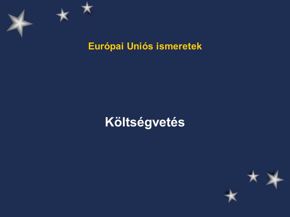 Európai Uniós ismeretek Költségvetés