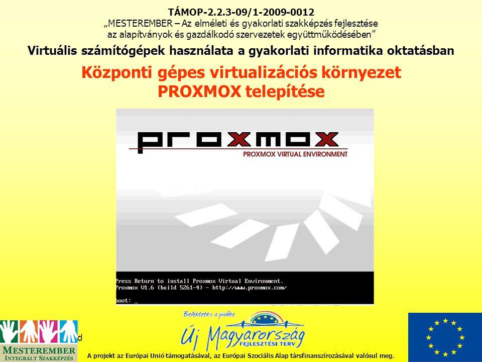 fddfgdfgdfgd http://www.proxmox.com A projekt az Európai Unió támogatásával, az Európai Szociális Alap társfinanszírozásával valósul meg.
