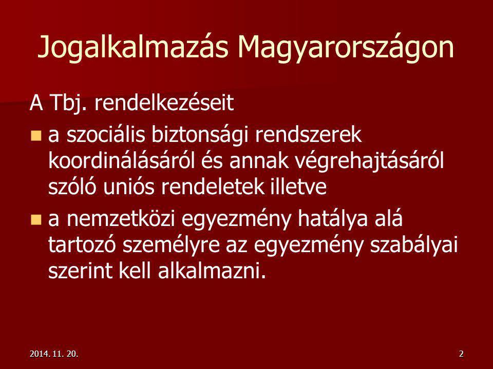 2014. 11. 20.2014. 11. 20.2014. 11. 20.2 Jogalkalmazás Magyarországon A Tbj.
