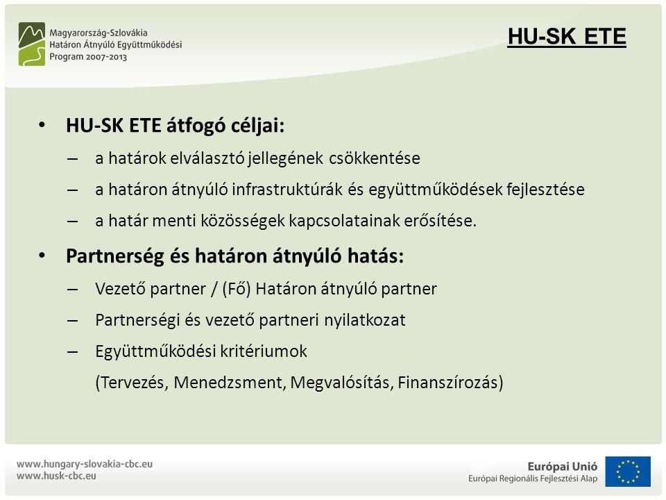 HU-SK ETE HU-SK ETE átfogó céljai: – a határok elválasztó jellegének csökkentése – a határon átnyúló infrastruktúrák és együttműködések fejlesztése – a határ menti közösségek kapcsolatainak erősítése.