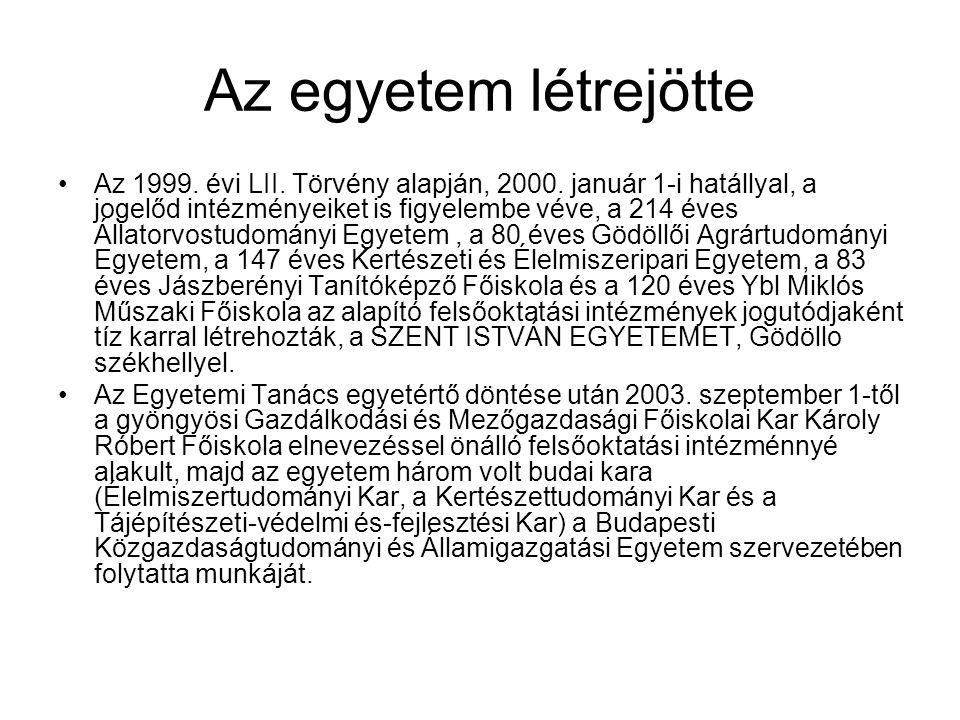 Az egyetem létrejötte Az 1999. évi LII. Törvény alapján, 2000.