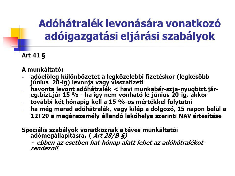 Adóhátralék levonására vonatkozó adóigazgatási eljárási szabályok Art 41 § A munkáltató: - adóelőleg különbözetet a legközelebbi fizetéskor (legkésőbb