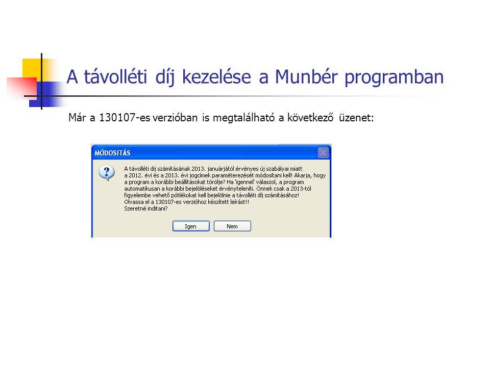 A távolléti díj kezelése a Munbér programban Már a 130107-es verzióban is megtalálható a következő üzenet: