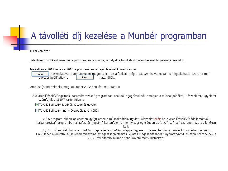 A távolléti díj kezelése a Munbér programban Miről van szó? Jelentősen csökkent azoknak a jogcímeknek a száma, amelyek a távolléti díj számításánál fi
