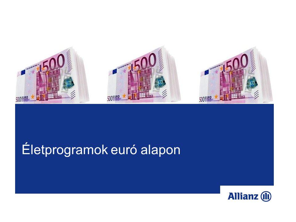 2 Mit ajánlunk.Az Életprogramot Euró alapon.