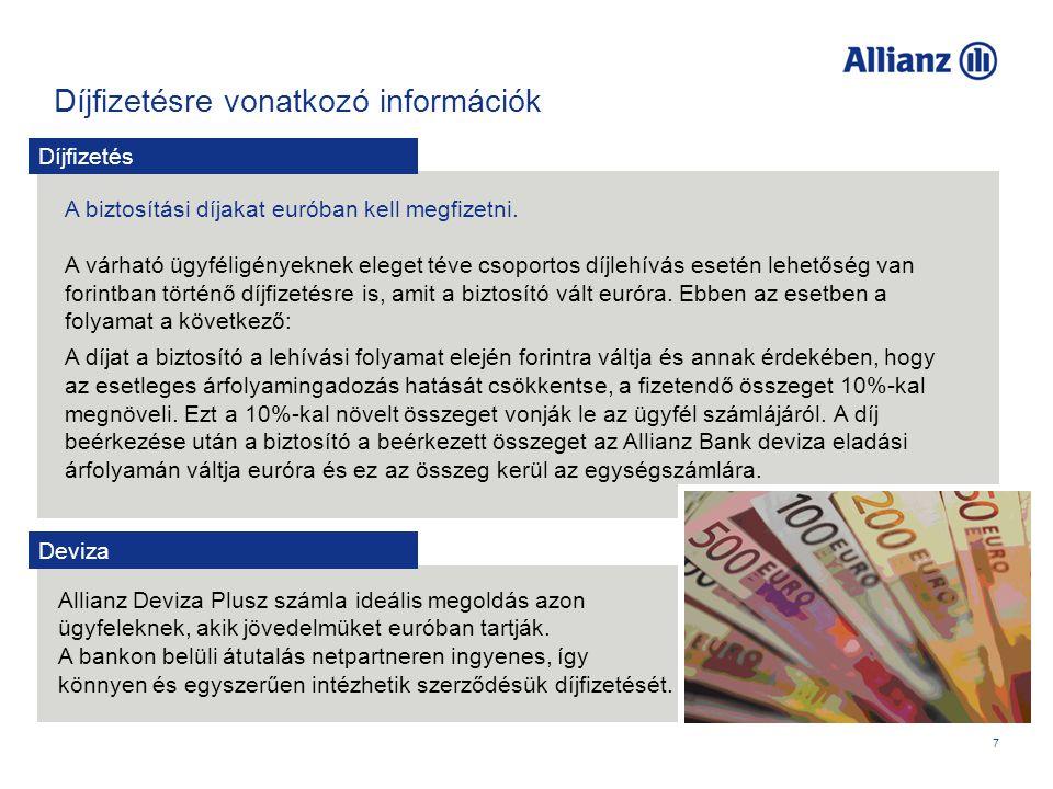 Díjfizetésre vonatkozó információk 7 A biztosítási díjakat euróban kell megfizetni.