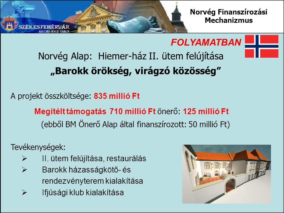 """Norvég Alap: Hiemer-ház II. ütem felújítása """"Barokk örökség, virágzó közösség"""" A projekt összköltsége: 835 millió Ft Megítélt támogatás 710 millió Ft"""