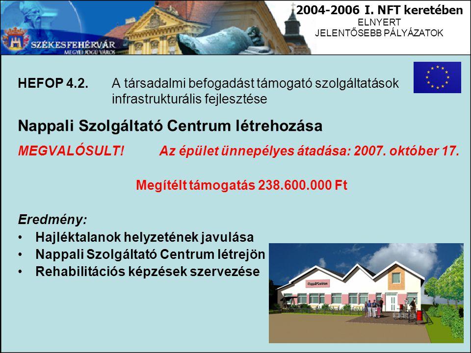 HEFOP 4.2. A társadalmi befogadást támogató szolgáltatások infrastrukturális fejlesztése Nappali Szolgáltató Centrum létrehozása MEGVALÓSULT! Az épüle