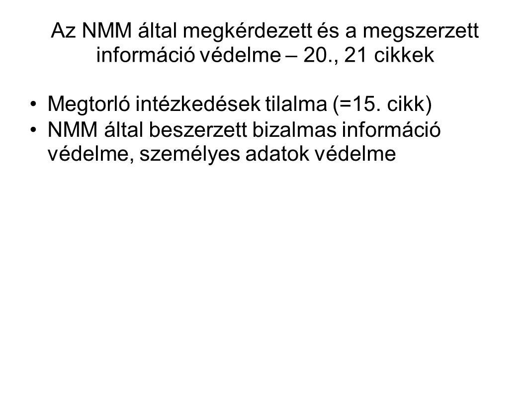 Az NMM által megkérdezett és a megszerzett információ védelme – 20., 21 cikkek Megtorló intézkedések tilalma (=15. cikk) NMM által beszerzett bizalma