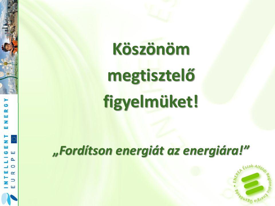 """Köszönömmegtisztelőfigyelmüket! """"Fordítson energiát az energiára!"""
