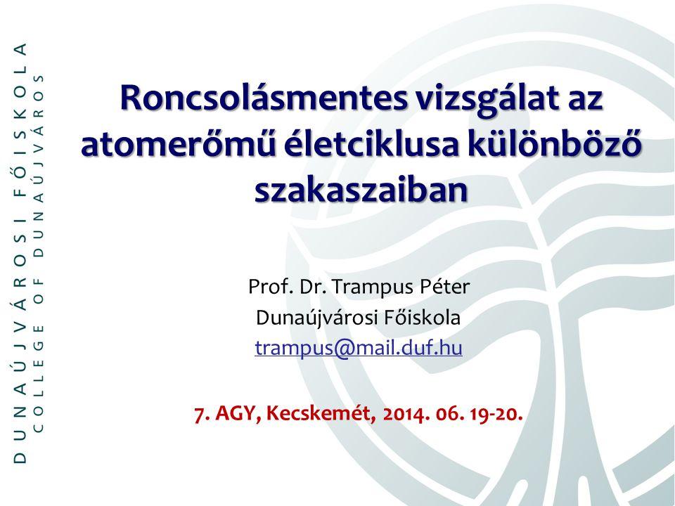 Roncsolásmentes vizsgálat az atomerőmű életciklusa különböző szakaszaiban Prof.