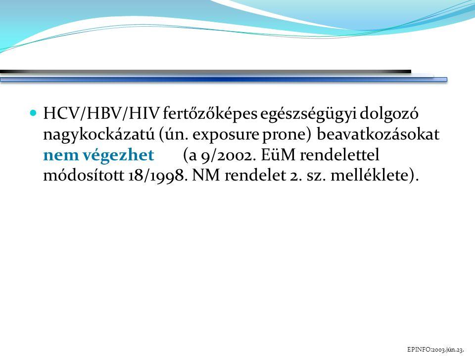 HCV/HBV/HIV fertőzőképes egészségügyi dolgozó nagykockázatú (ún.