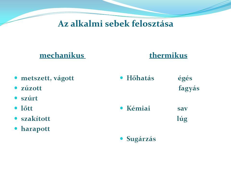 Égési seb ellátása Első fokú: hidegvizes hűtés Másod fokú : fertőtlenítés (chlórhexidin, neomag- nol, H2O2), bulla eltávolítás mercurochrom, ezüstnitrát Harmad fokú: bőrbemetszés, necrectomia Negyed fokú: necrectomia