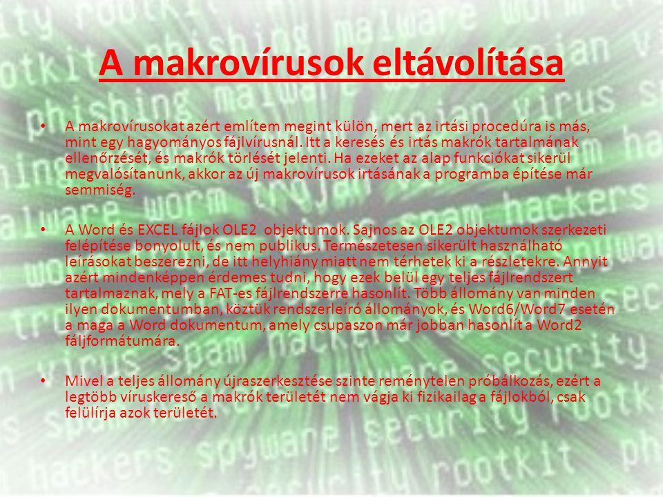 A makrovírusok eltávolítása A makrovírusokat azért említem megint külön, mert az irtási procedúra is más, mint egy hagyományos fájlvírusnál. Itt a ker