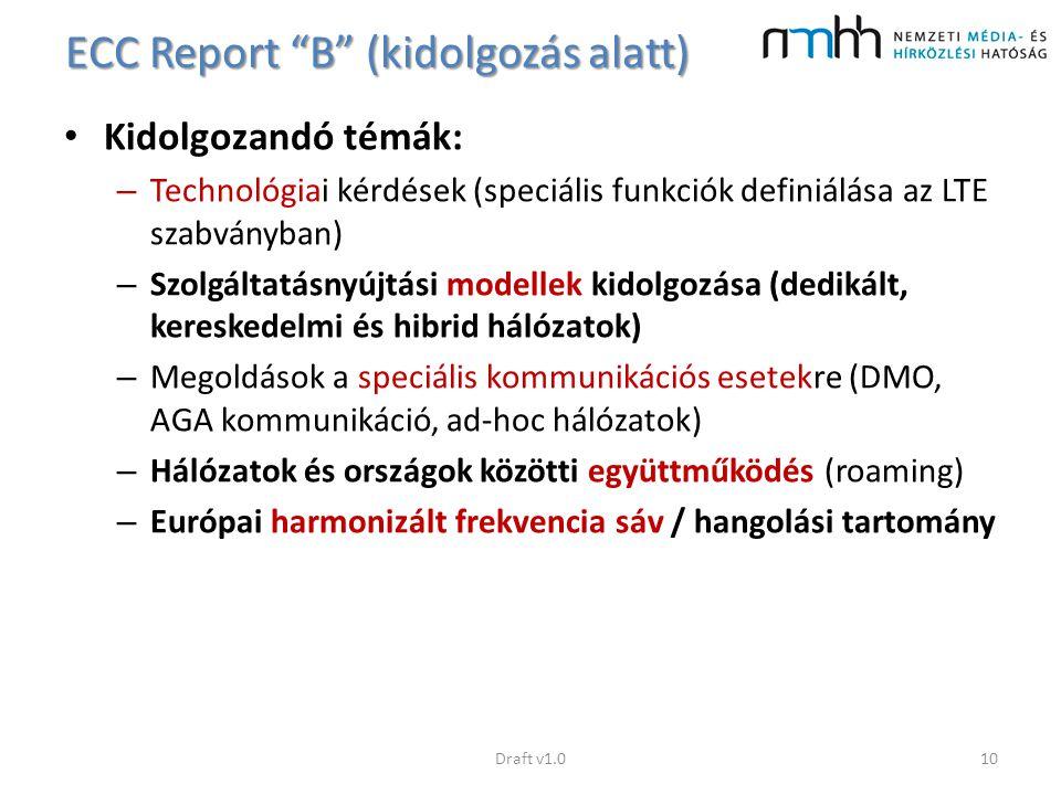 """ECC Report """"B"""" (kidolgozás alatt) Kidolgozandó témák: – Technológiai kérdések (speciális funkciók definiálása az LTE szabványban) – Szolgáltatásnyújtá"""