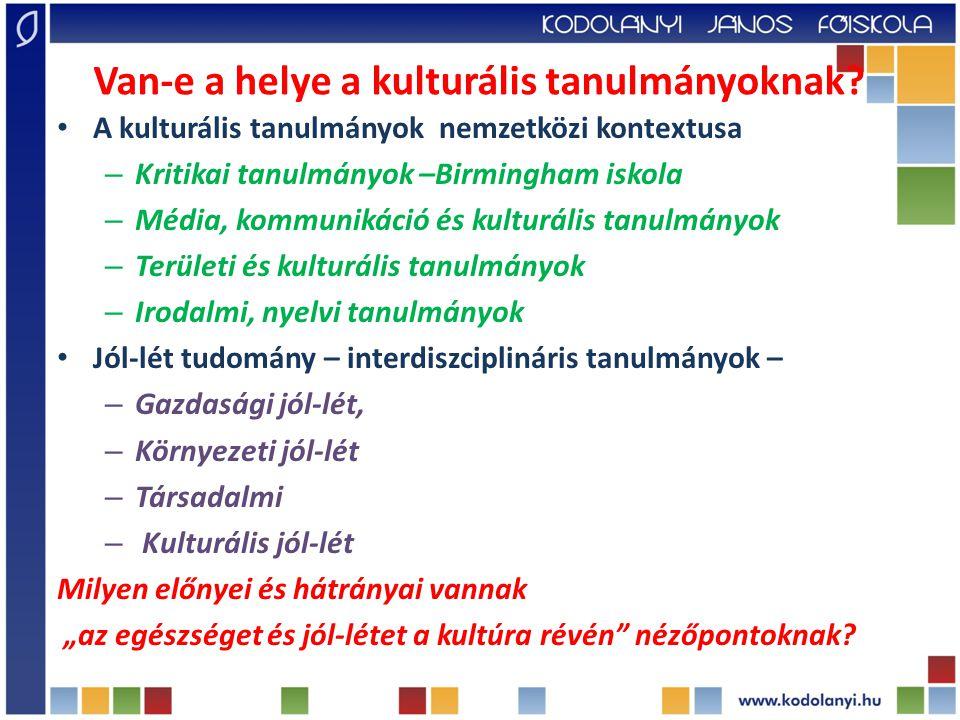 Az előadás fókuszpontjai Az UNESCO 1982.évi nyilatkozata a kulturális sokféleségről, Stieglitz, OECD: Better Life index – univerzális modellt ígér Az ausztrál, új zélandi kulturális jól-léti modell A kanadai kulturális és közösségi jól-léti modell A finn jóléti társadalom – kulturális jól-léti modellje