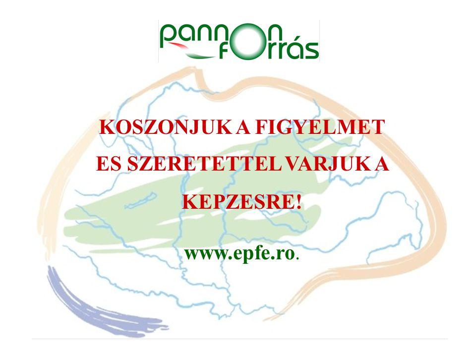 KOSZONJUK A FIGYELMET ES SZERETETTEL VARJUK A KEPZESRE! www.epfe.ro.