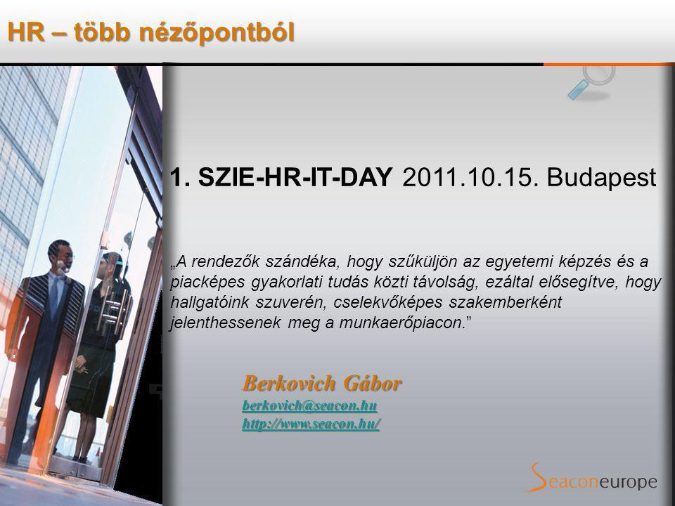 HR – több nézőpontból 1. SZIE-HR-IT-DAY 2011.10.15.