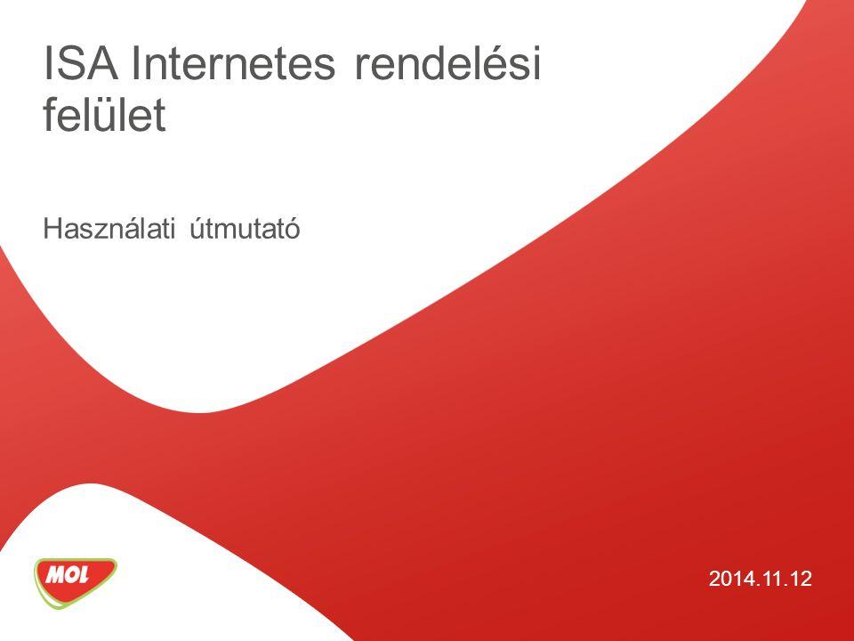 ISA Internetes rendelési felület Használati útmutató 2014.11.12