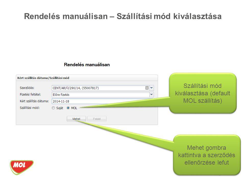 Rendelés manuálisan – Szállítási mód kiválasztása 15 Szállítási mód kiválasztása (default MOL szállítás) Mehet gombra kattintva a szerződés ellenőrzés
