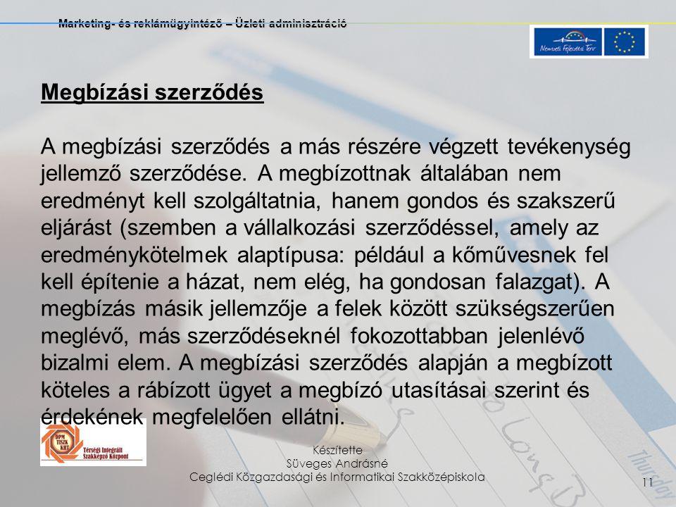 Marketing- és reklámügyintéző – Üzleti adminisztráció Készítette Süveges Andrásné Ceglédi Közgazdasági és Informatikai Szakközépiskola 11 Megbízási sz