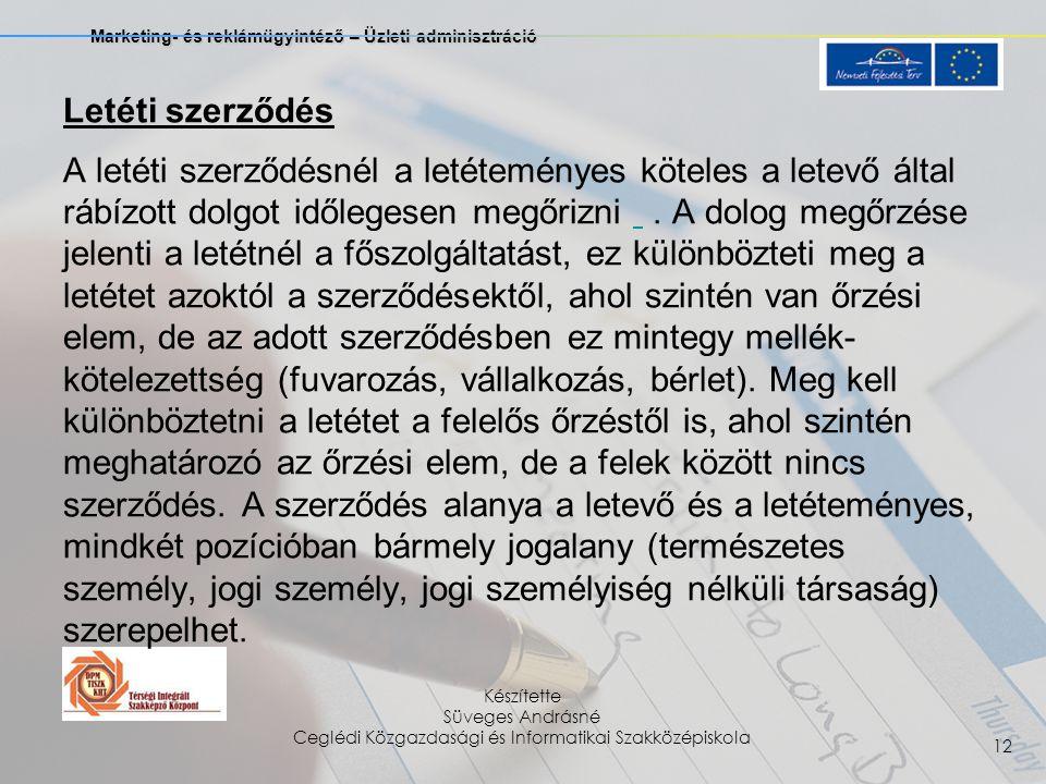 Marketing- és reklámügyintéző – Üzleti adminisztráció Készítette Süveges Andrásné Ceglédi Közgazdasági és Informatikai Szakközépiskola 12 Letéti szerz