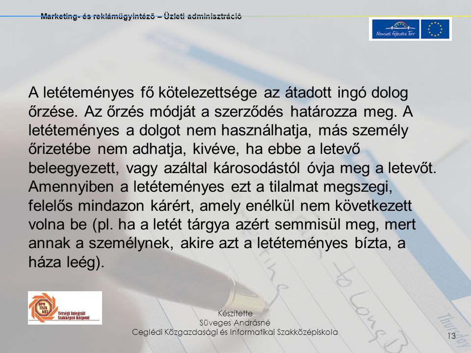 Marketing- és reklámügyintéző – Üzleti adminisztráció Készítette Süveges Andrásné Ceglédi Közgazdasági és Informatikai Szakközépiskola 13 A letétemény