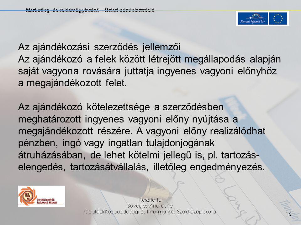 Marketing- és reklámügyintéző – Üzleti adminisztráció Készítette Süveges Andrásné Ceglédi Közgazdasági és Informatikai Szakközépiskola 16 Az ajándékoz