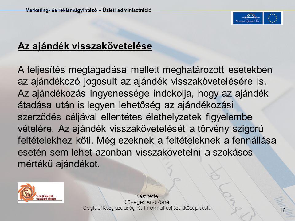 Marketing- és reklámügyintéző – Üzleti adminisztráció Készítette Süveges Andrásné Ceglédi Közgazdasági és Informatikai Szakközépiskola 18 Az ajándék v