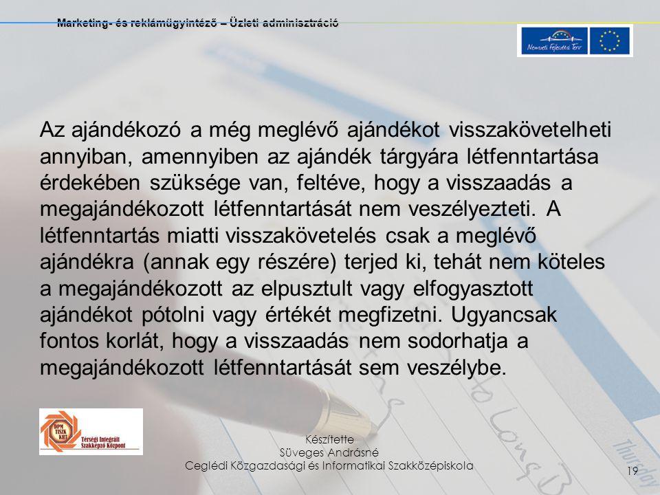 Marketing- és reklámügyintéző – Üzleti adminisztráció Készítette Süveges Andrásné Ceglédi Közgazdasági és Informatikai Szakközépiskola 19 Az ajándékoz