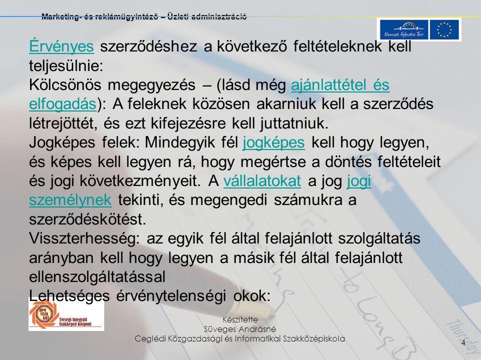 Marketing- és reklámügyintéző – Üzleti adminisztráció Készítette Süveges Andrásné Ceglédi Közgazdasági és Informatikai Szakközépiskola 4 ÉrvényesÉrvén