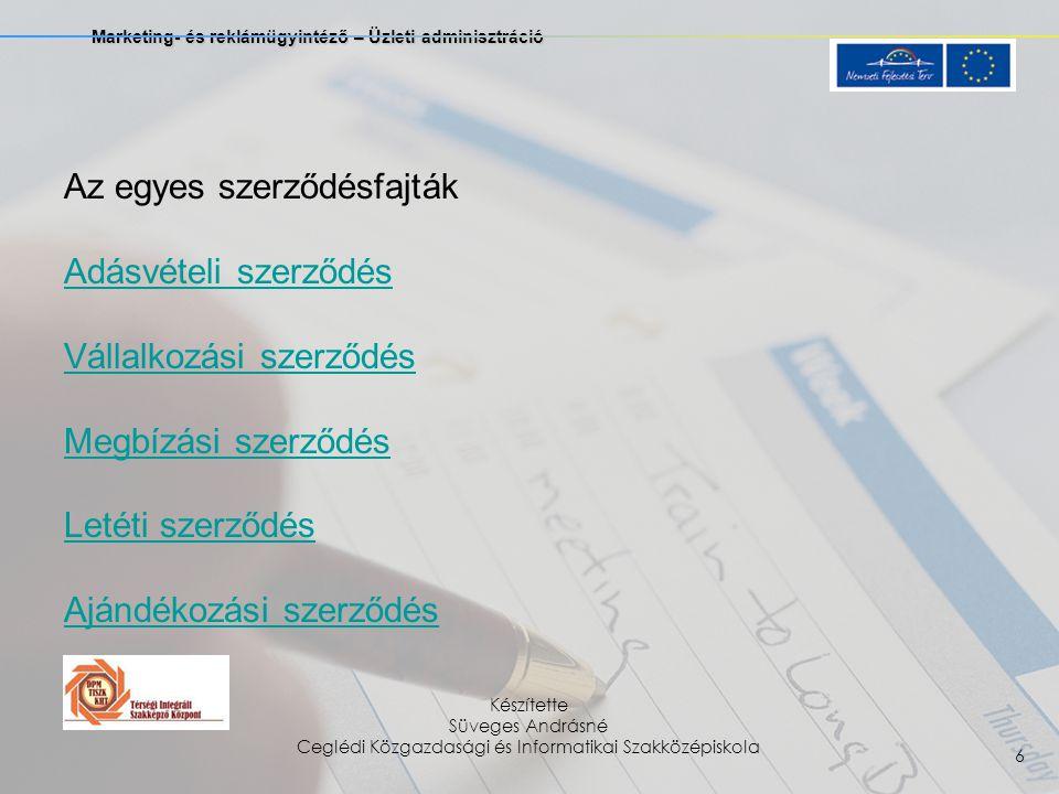 Marketing- és reklámügyintéző – Üzleti adminisztráció Készítette Süveges Andrásné Ceglédi Közgazdasági és Informatikai Szakközépiskola 6 Az egyes szer