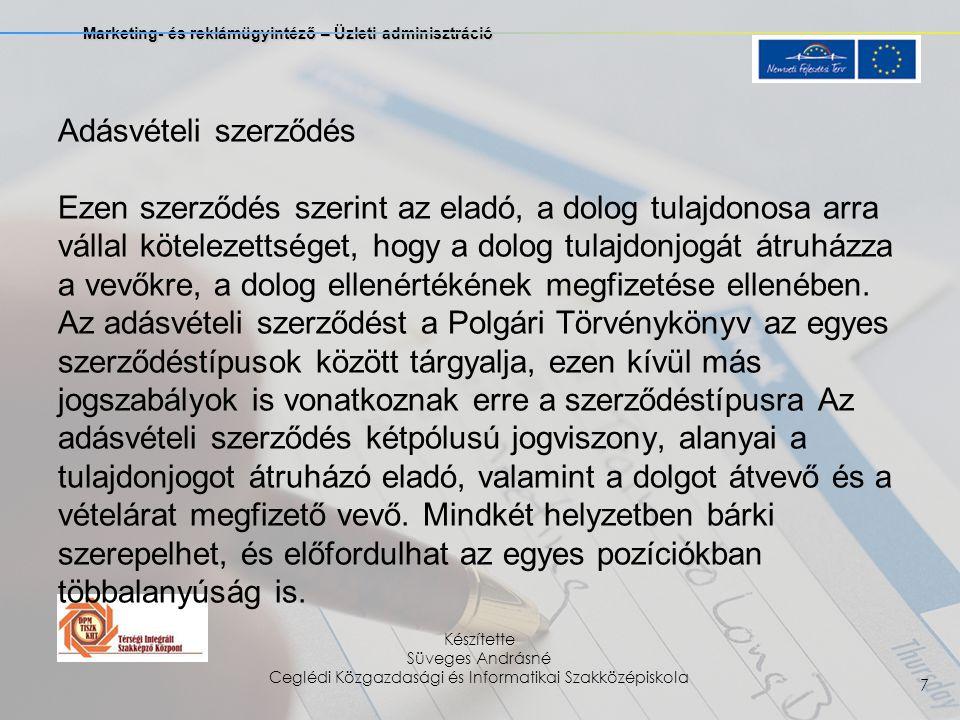 Marketing- és reklámügyintéző – Üzleti adminisztráció Készítette Süveges Andrásné Ceglédi Közgazdasági és Informatikai Szakközépiskola 7 Adásvételi sz