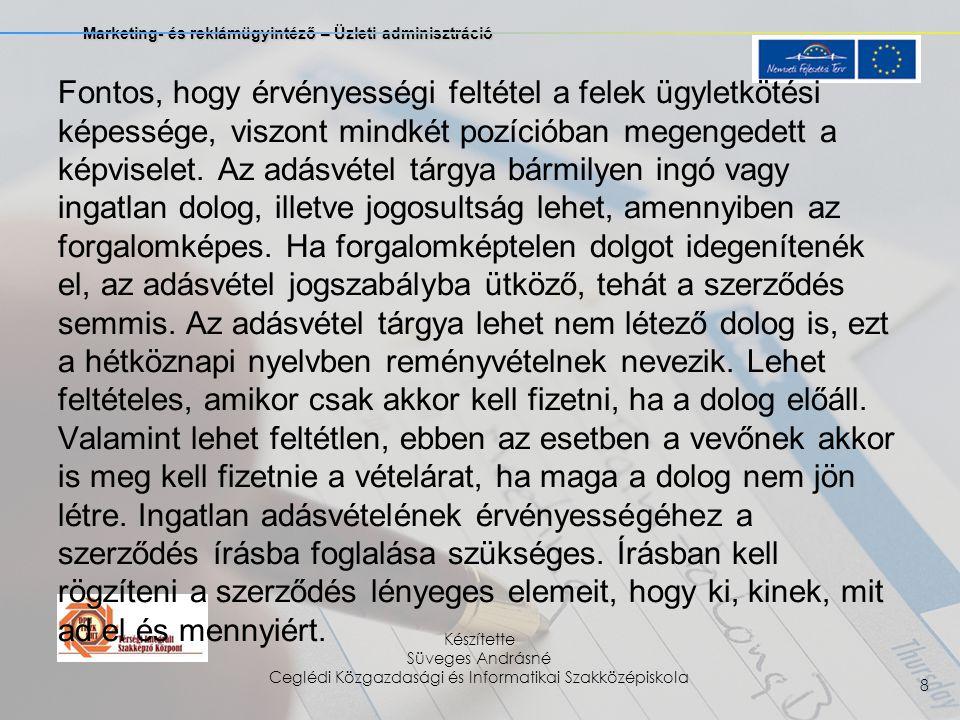 Marketing- és reklámügyintéző – Üzleti adminisztráció Készítette Süveges Andrásné Ceglédi Közgazdasági és Informatikai Szakközépiskola 9 És igen lényeges a közjegyzői hitelesítés vagy az ügyvédi ellenjegyzés.