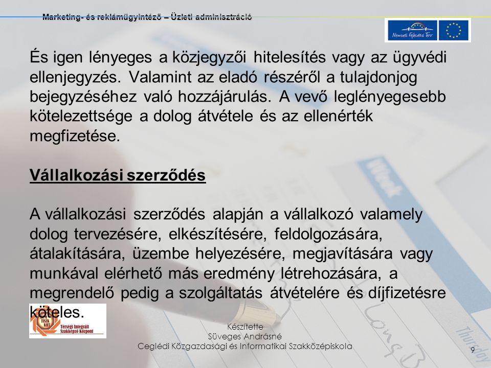 Marketing- és reklámügyintéző – Üzleti adminisztráció Készítette Süveges Andrásné Ceglédi Közgazdasági és Informatikai Szakközépiskola 20