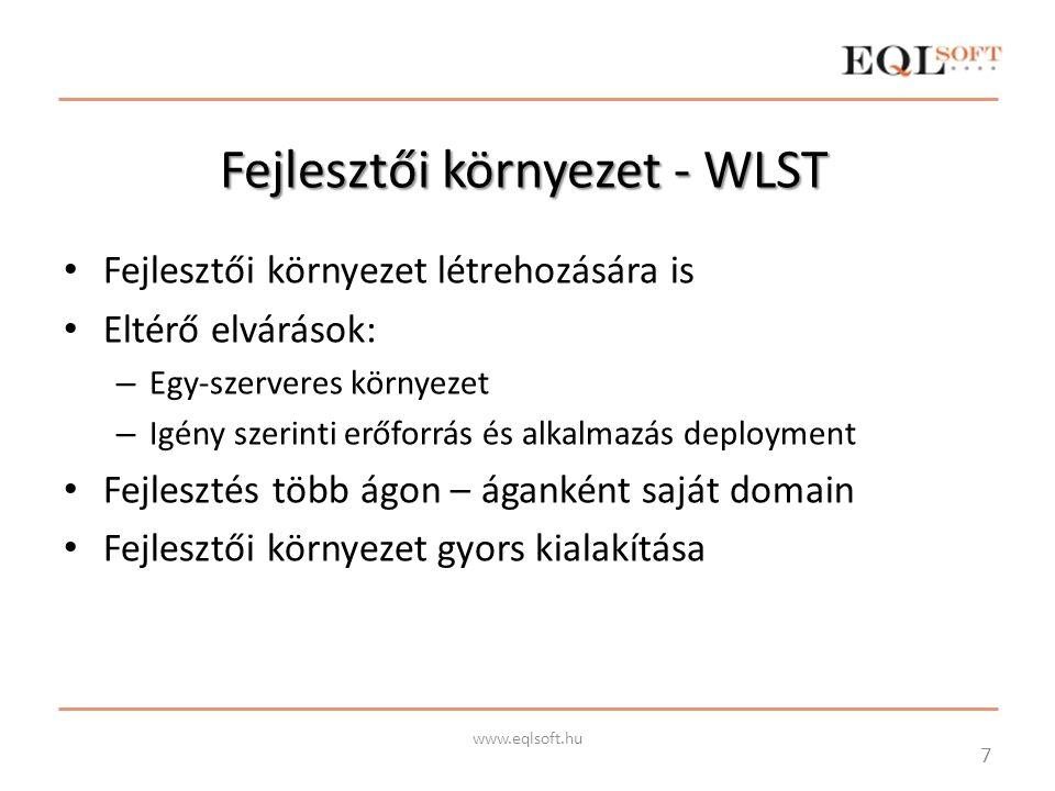 Fejlesztői környezet - WLST Fejlesztői környezet létrehozására is Eltérő elvárások: – Egy-szerveres környezet – Igény szerinti erőforrás és alkalmazás