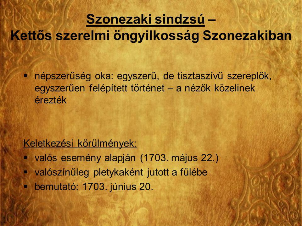 Szonezaki sindzsú – Kettős szerelmi öngyilkosság Szonezakiban  népszerűség oka: egyszerű, de tisztaszívű szereplők, egyszerűen felépített történet –