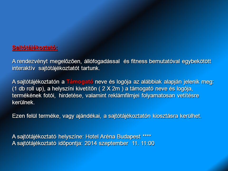 Sajtótájékoztató: A rendezvényt megelőzően, állófogadással és fitness bemutatóval egybekötött interaktív sajtótájékoztatót tartunk.