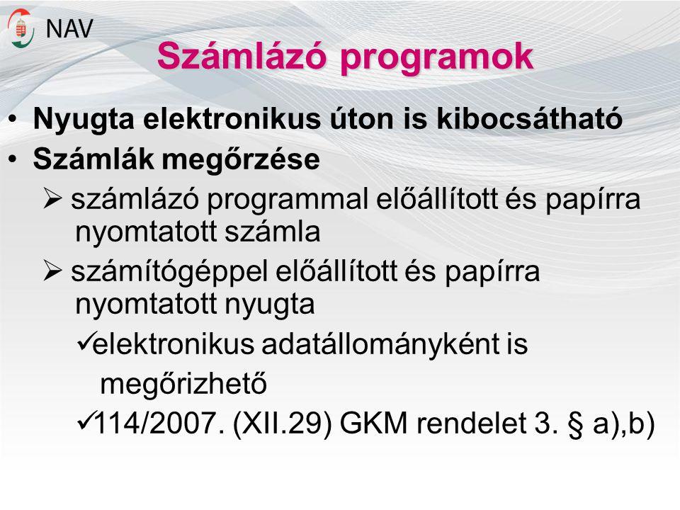 Számlázó programok Nyugta elektronikus úton is kibocsátható Számlák megőrzése  számlázó programmal előállított és papírra nyomtatott számla  számító