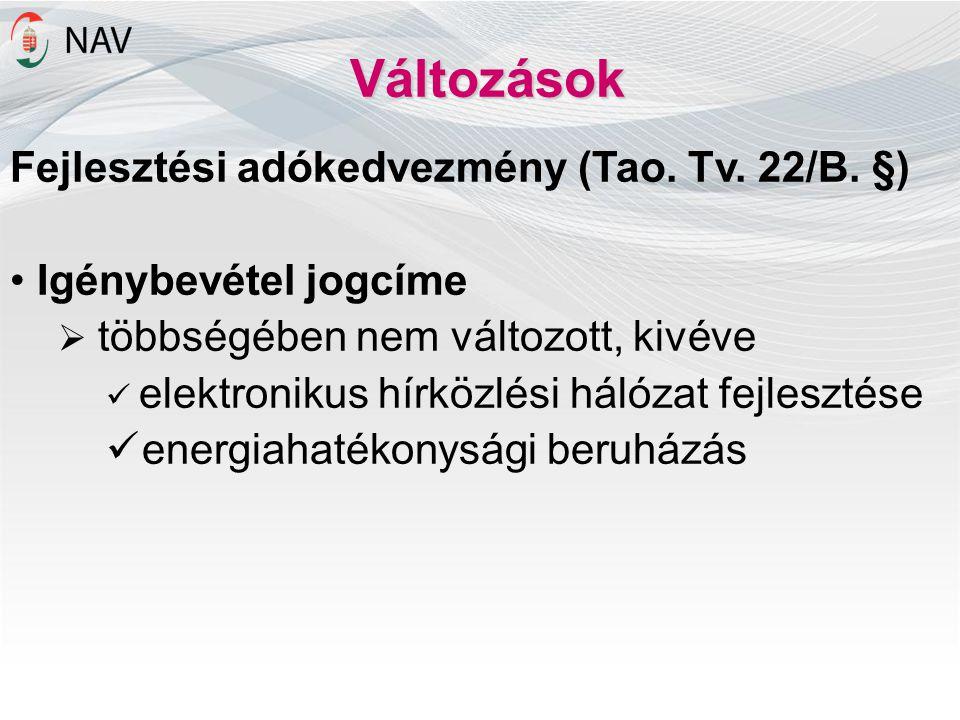 Változások Fejlesztési adókedvezmény (Tao.Tv. 22/B.