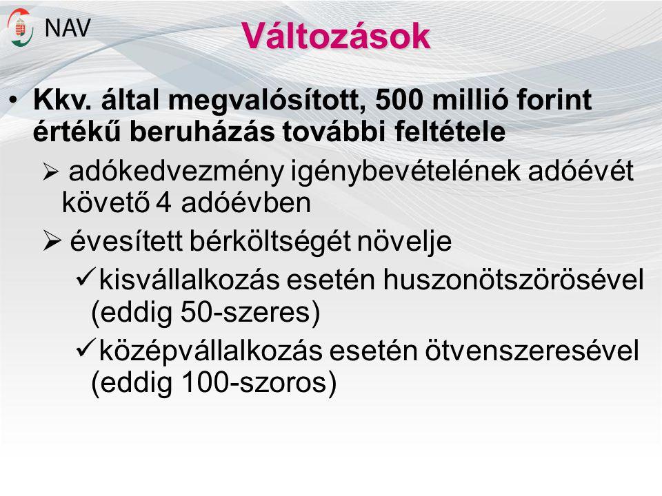 Változások Kkv. által megvalósított, 500 millió forint értékű beruházás további feltétele  adókedvezmény igénybevételének adóévét követő 4 adóévben 