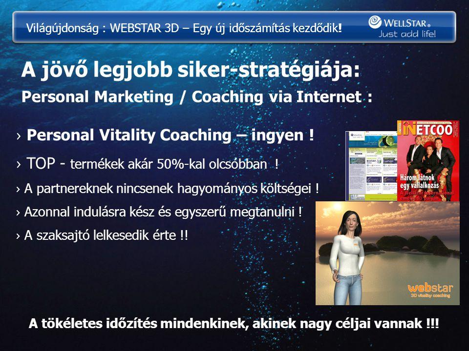 A jövő legjobb siker-stratégiája: Personal Marketing / Coaching via Internet : › Personal Vitality Coaching – ingyen ! › TOP - termékek akár 50%-kal o