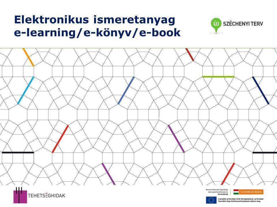 Elektronikus ismeretanyag e-learning/e-könyv/e-book