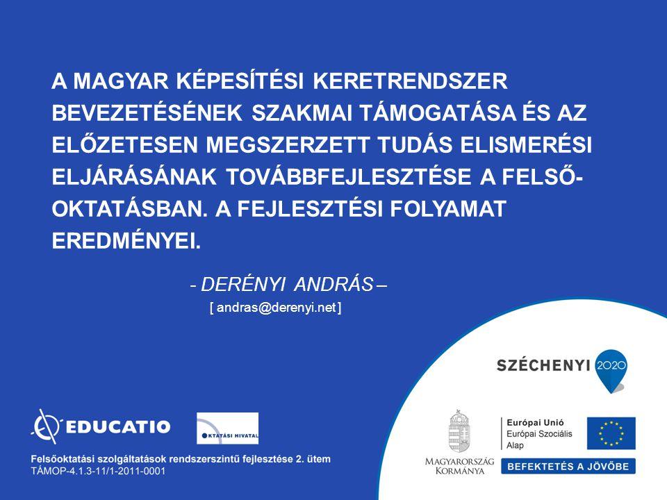 A PROJEKT CÉLJAI ÉS TEVÉKENYSÉGEI 1.a Magyar Képesítési Keretrendszer (MKKR) bevezetésének szakmai támogatása; 2.