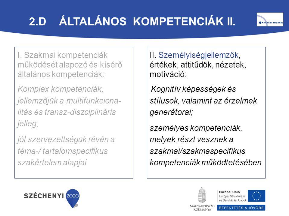 2.D ÁLTALÁNOS KOMPETENCIÁK II. I. Szakmai kompetenciák működését alapozó és kísérő általános kompetenciák: Komplex kompetenciák, jellemzőjük a multifu