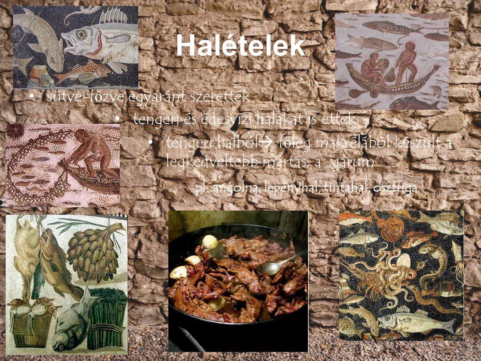 Halételek sütve-f ő zve egyaránt szerették tengeri és édesvízi halakat is ettek tengeri halból  f ő leg makrélából készült a legkedveltebb mártás, a
